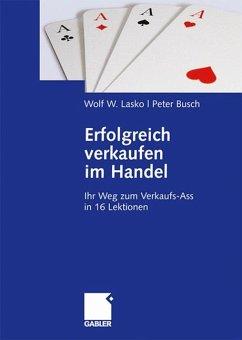 Erfolgreich verkaufen im Handel - Lasko, Wolf W.; Busch, Peter