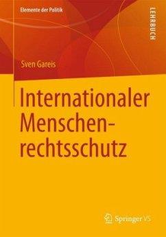 Internationaler Menschenrechtsschutz - Gareis, Sven B.
