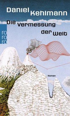 Die Vermessung der Welt - Kehlmann, Daniel