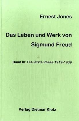 Das Leben und Werk von Sigmund Freud 3 - Jones, Ernest