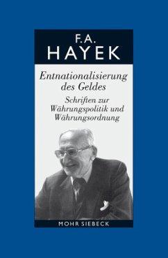 Entnationalisierung des Geldes - Hayek, Friedrich A.