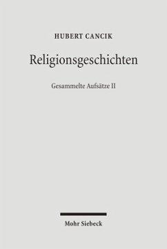 Religionsgeschichten - Cancik, Hubert