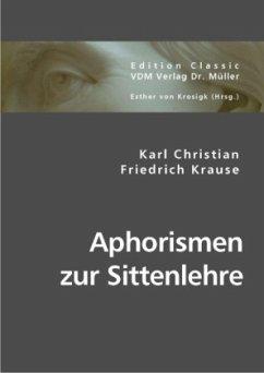 Aphorismen zur Sittenlehre - Krause, Karl Christian Friedrich