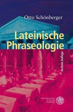 Lateinische Phraseologie - Schönberger, Otto