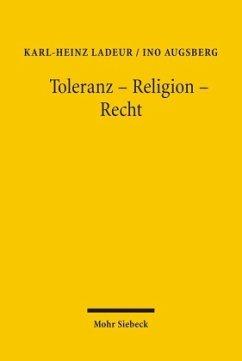 Toleranz - Religion - Recht - Ladeur, Karl-Heinz; Augsberg, Ino