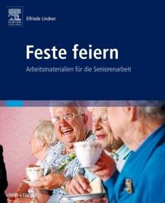 Feste feiern - Lindner, Elfriede