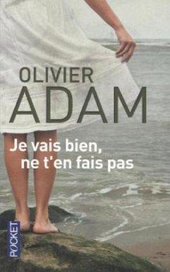 Je vais bien ne t'en fais pas - Adam, Olivier