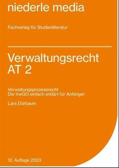 Verwaltungsrecht AT 2 - VwGO - Dürbaum, Lars