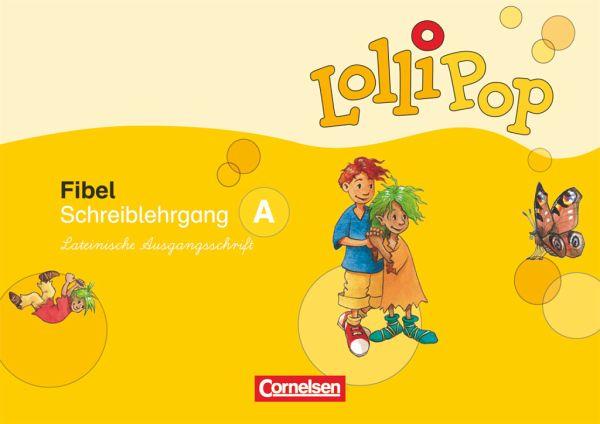 LolliPop Fibel. Schreiblehrgang A in Lateinischer Ausgangsschrift. Neubearbeitung