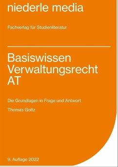 Basiswissen Verwaltungsrecht AT - Goltz, Thomas