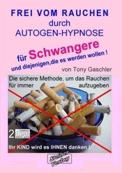 Frei vom Rauchen durch Autogen-Hypnose