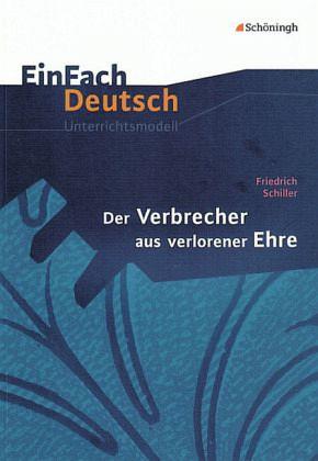 Der Verbrecher aus verlorener Ehre. EinFach Deutsch Unterrichtsmodelle
