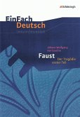 Faust I: Gymnasiale Oberstufe. EinFach Deutsch Unterrichtsmodelle