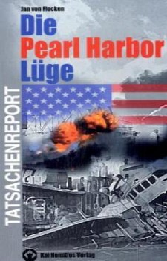 Die Pearl Harbor-Lüge - Flocken, Jan von
