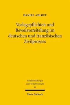Vorlagepflichten und Beweisvereitelung im deutschen und französischen Zivilprozeß - Adloff, Daniel