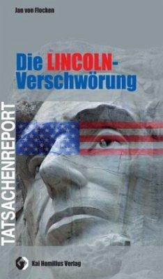 Die Lincoln-Verschwörung - Flocken, Jan von