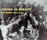 Swing In Europe-Big Bands (1933-1952)
