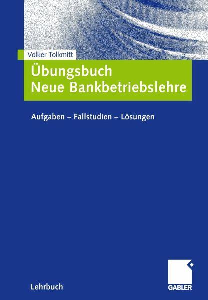 Übungsbuch Neue Bankbetriebslehre - Tolkmitt, Volker