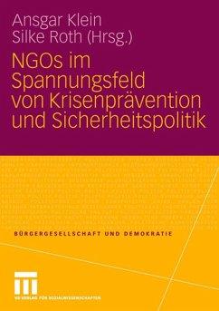 NGOs im Spannungsfeld von Krisenprävention und Sicherheitspolitik - Klein, Ansgar / Roth, Silke (Hgg.)