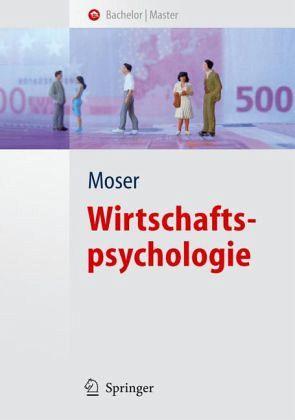 Wirtschaftspsychologie - Moser, Klaus (Hrsg.)