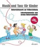 Lehrerkommentar zum ersten Unterrichtsjahr / Musik und Tanz für Kinder, Neuausgabe