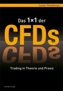 CARSTEN PFERDEKÄMPER - Das 1x1 der CFDs: Trading in Theorie und Praxis