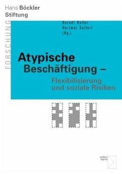 Atypische Beschäftigung - Flexibilisierung und ...