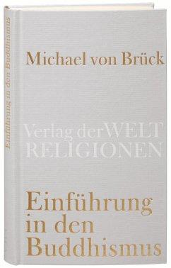 Einführung in den Buddhismus - Brück, Michael von