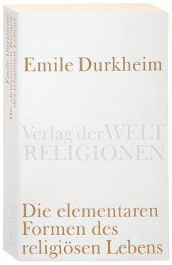 Die elementaren Formen des religiösen Lebens - Durkheim, Émile