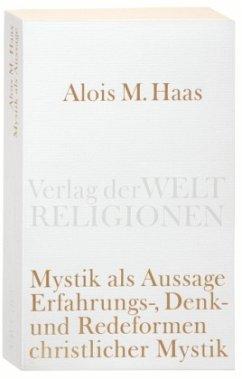 Mystik als Aussage - Haas, Alois M.