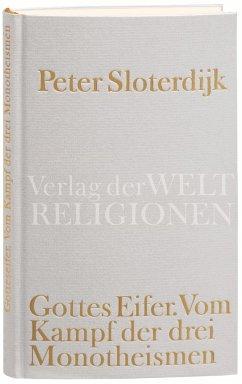 Gottes Eifer - Sloterdijk, Peter