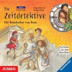 Die Brandstifter von Rom / Die Zeitdetektive Bd.6 (CD)