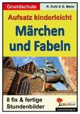 Aufsatz kinderleicht - Märchen und Fabeln