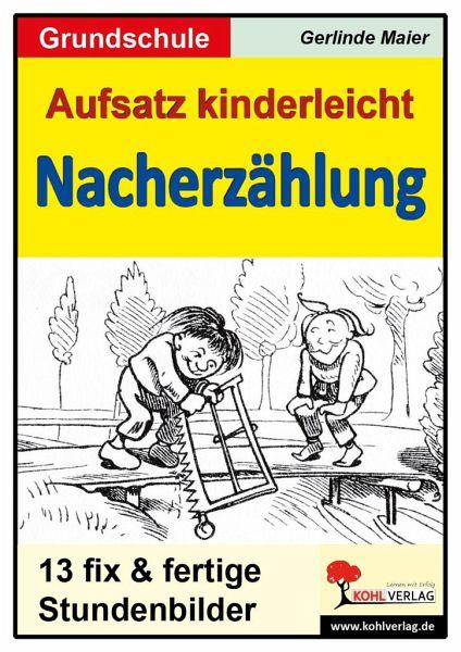 Aufsatz Kinderleicht Die Nacherzählung Von Gerlinde Maier
