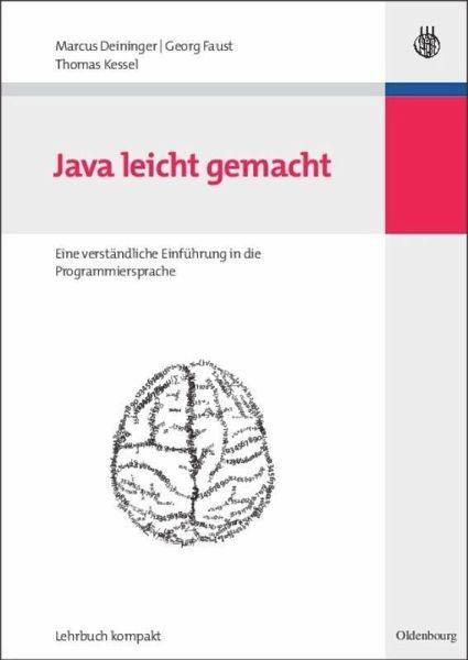 Java leicht gemacht von Marcus Deininger; Georg Faust; Thomas Kessel ...