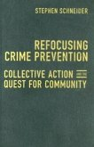 Refocusing Crime Prevention: Collective Action and the Quest for Community