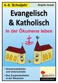 Evangelisch und Katholisch - In der Ökumene leben
