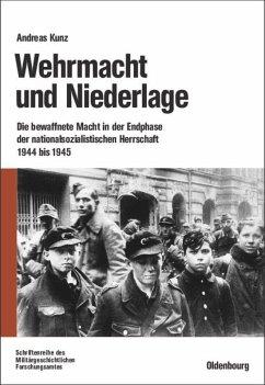 Wehrmacht und Niederlage - Kunz, Andreas