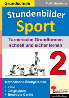 Turnerische Grundformen schnell und sicher lernen / Stundenbilder Sport, Grundschule Bd.2