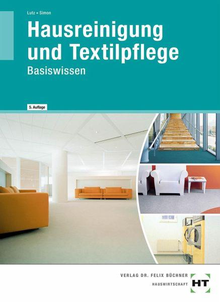Hausreinigung und Textilpflege - Basiswissen von Brigitte Lutz ...