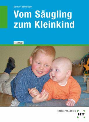 Vom Säugling zum Kleinkind - Gerner, Diane; Eckelmann, Nicole