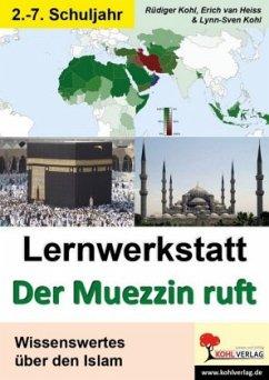 Der Muezzin ruft - Was ich über den Islam wisse...