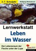 Lernwerkstatt - Leben im Wasser