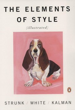 The Elements of Style - Illustrated - Strunk, William, Jr.;White, J. B.