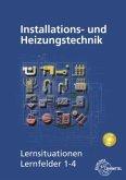 Installations- und Heizungstechnik, Lernsituationen Lernfelder 1-4, m. CD-ROM