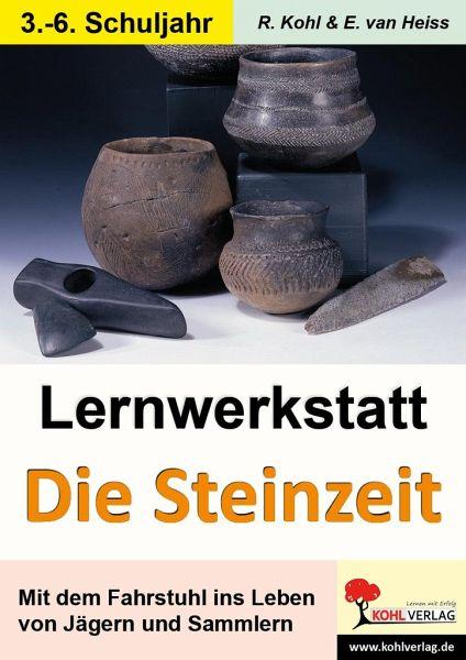 Lernwerkstatt - Mit dem Fahrstuhl in die Steinzeit - Kohl, Rüdiger; Heiss, Erich van; Schrödel, Tim