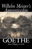 Wilhelm Meister's Apprenticeship by Johann Wolfgang von Goethe, Fiction, Literary, Classics