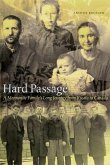 Hard Passage: A Mennonite Family's Long Journey from Russia to Canada