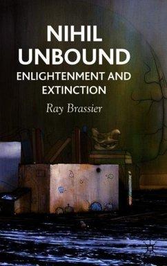 Nihil Unbound: Enlightenment and Extinction - Brassier, R.