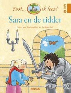 Sara en de ridder - Oudheusden, Pieter van